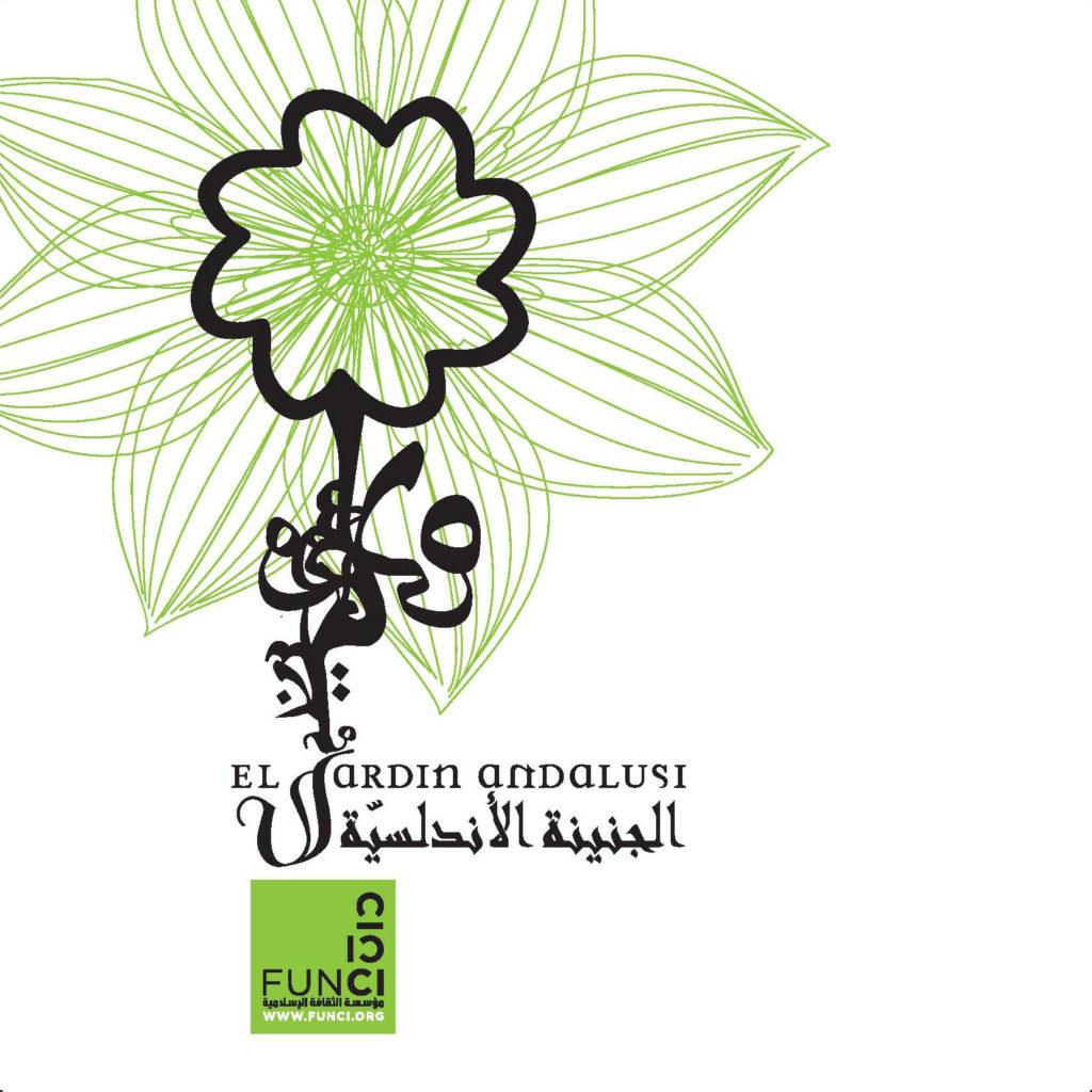 Gardens of Al-Andalus - FUNCI - Fundación de Cultura Islámica